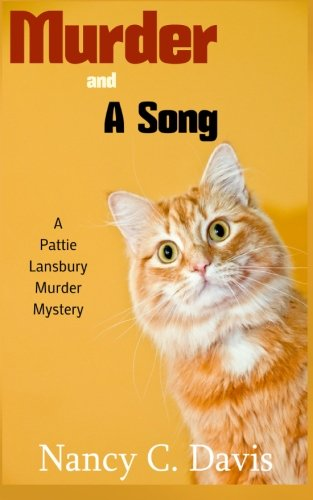 Murder and a Song (A Pattie Lansbury Cat Cozy Mystery Series ) (Volume 2): Davis, Nancy C.