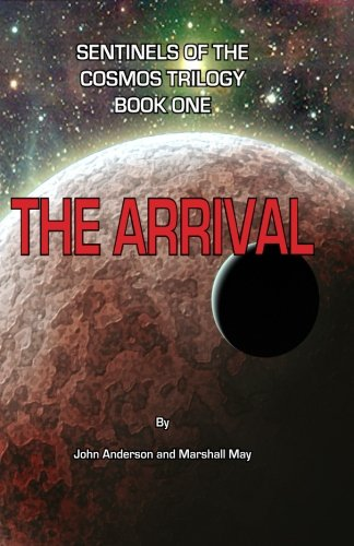 9781507763773: Sentinels of the Cosmos Trilogy: The Arrival (Volume 1)