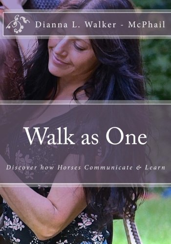 9781507764213: Walk as One: How our Energy Speaks to Horses