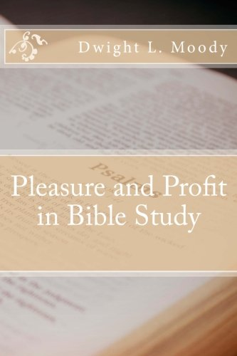 9781507764367: Pleasure and Profit in Bible Study