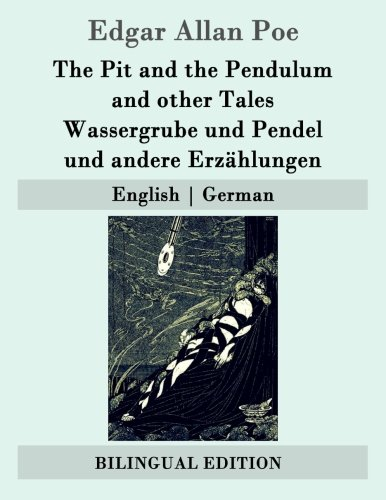 9781507764817: The Pit and the Pendulum and other Tales / Wassergrube und Pendel und andere Erzählungen: English   German (German Edition)