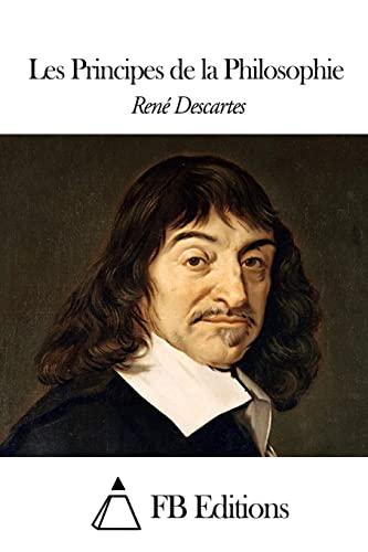 9781507766972: Les Principes de la Philosophie (French Edition)