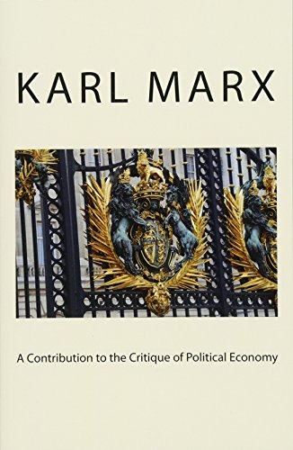 A Contribution to the Critique of Political Economy: Marx, Karl