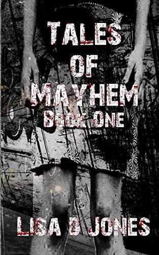 Tales of Mayhem: Jones, Lisa D.