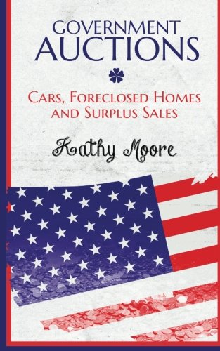 Government Auctions: Cars, Foreclosed Homes and Surplus Sales: Kathy Moore