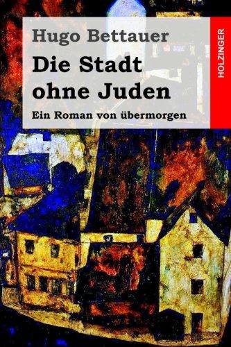 9781507773895: Die Stadt ohne Juden: Ein Roman von übermorgen