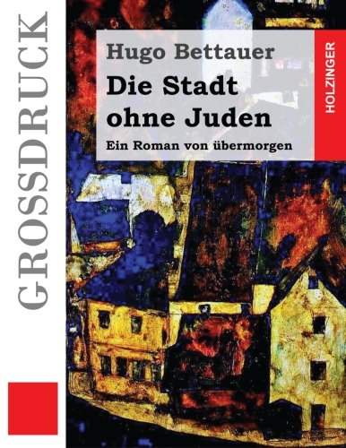 9781507773925: Die Stadt ohne Juden (Großdruck): Ein Roman von übermorgen