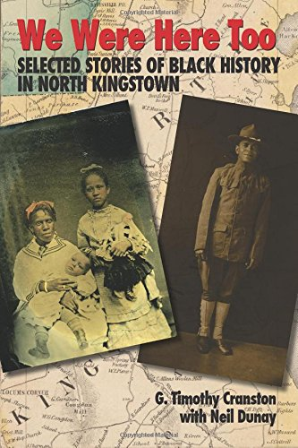 We Were Here Too: Selected Stories of Black History in North Kingstown: G. Timothy Cranston