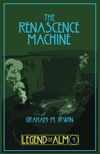 9781507779743: The Renascence Machine (Legend of Alm) (Volume 4)