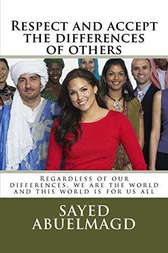 9781507780053: Respect and accept the differences of others: Regardless of our differences, we are the world and this world is for us all (Da bomb) (Volume 13)