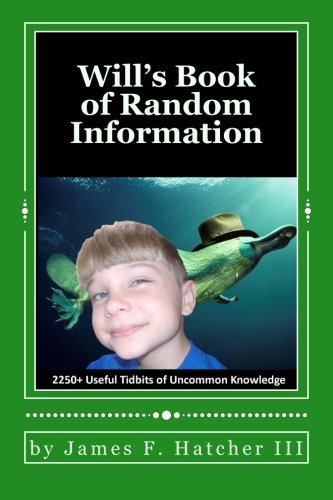 9781507780145: Will's Book of Random Information: 2250+ Useful Tidbits of Uncommon Knowledge