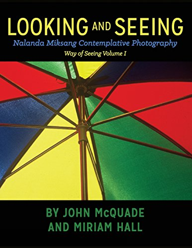 9781507780459: Looking and Seeing: Nalanda Miksang Contemplative Photography (Way of Seeing)