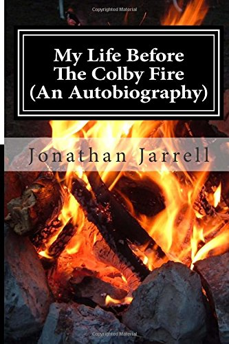 9781507780824: My Life Before The Colby Fire