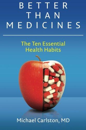 9781507781333: Better Than Medicines: The Ten Essential Health Habits (Volume 1)