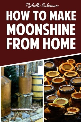 9781507781449: How To Make Moonshine From Home: The Simple & Easy Step by Step Guide to Home Brewing For Moonshine Mastery