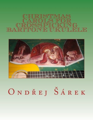 Christmas Carols for Crosspicking Baritone ukulele (Volume 1): Sarek, Ondrej