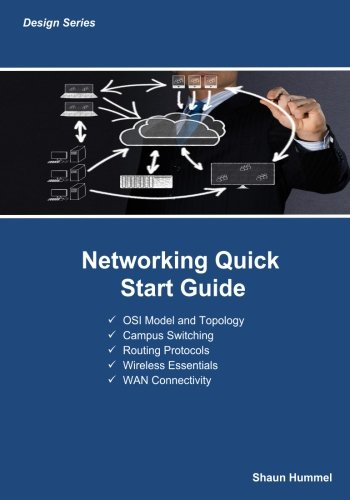 9781507782200: Networking Quick Start Guide: Routing, Switching, Wireless and Application Services Fundamentals (Quick Start Series) (Volume 1)