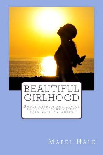 9781507783405: Beautiful Girlhood