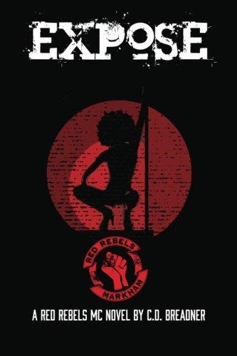 Expose (Red Rebels MC) (Volume 2): C. D. Breadner