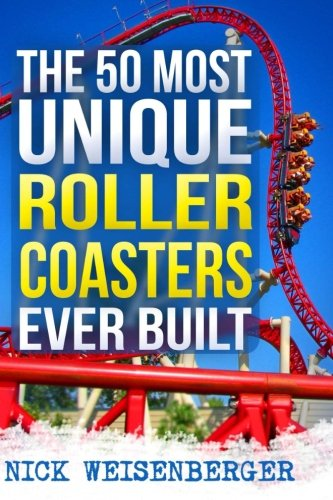 9781507785195: The 50 Most Unique Roller Coasters Ever Built