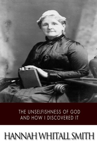 9781507785287: The Unselfishness of God and How I Discovered It