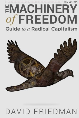 9781507785607: The Machinery of Freedom: Guide to a Radical Capitalism