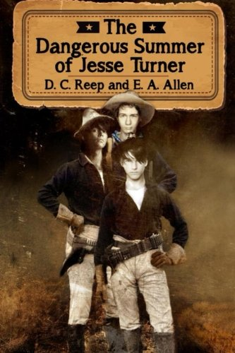 The Dangerous Summer of Jesse Turner: Reep, D. C.