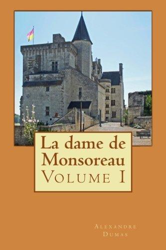 La dame de Monsoreau: Volume I (Volume: Alexandre Dumas
