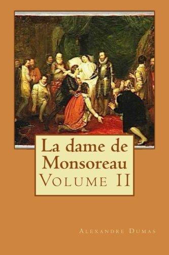 La dame de Monsoreau: Volume II (Volume: Alexandre Dumas