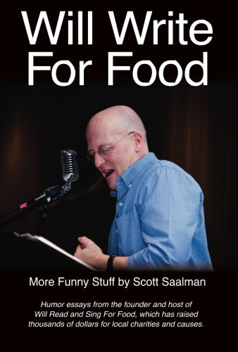 9781507791264: Will Write For Food: More Funny Stuff by Scott Saalman