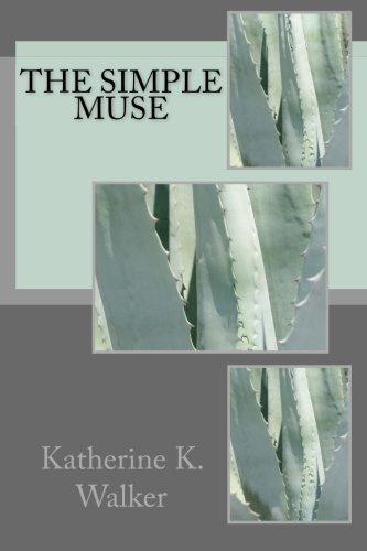 The Simple Muse: Walker, Katherine K.