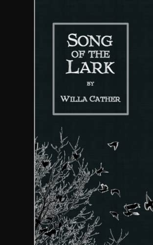 Song of the Lark: Willa Cather