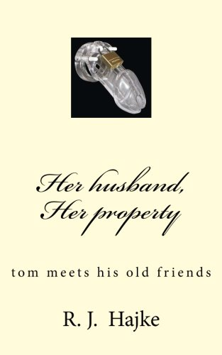 Her husband, Her property 2: tom meets his old friends (Volume 2): Hajke, R. J.