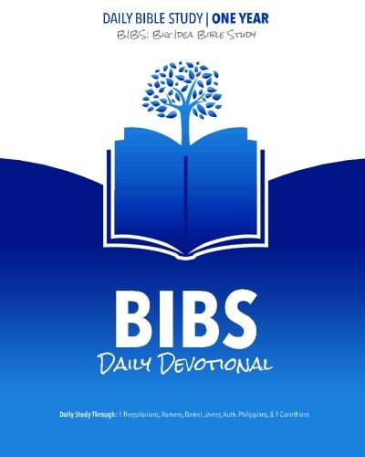 9781507797617: BIBS Devotional - One Year: A Daily and Weekly Devotional Using the Big Idea Bible Study Method (BIBS Devotionals) (Volume 1)
