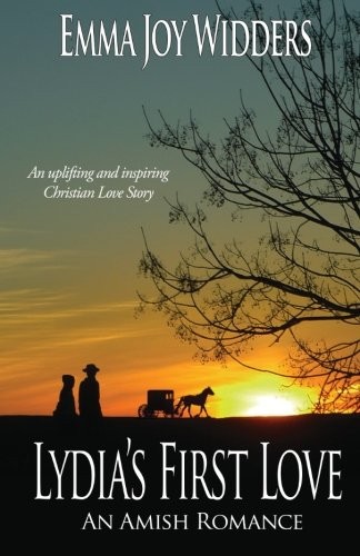 Lydia's First Love: An Amish Love Story (The Byler Girls Series) (Volume 1): Widders, Emma Joy