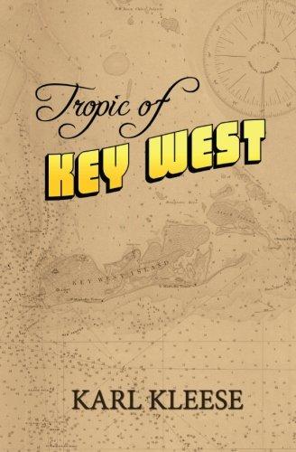 Tropic of Key West: Kleese, Karl