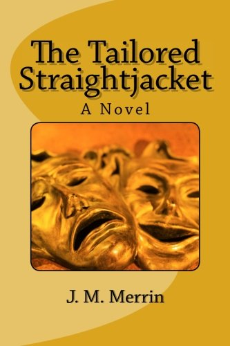 9781507800386: The Tailored Straightjacket