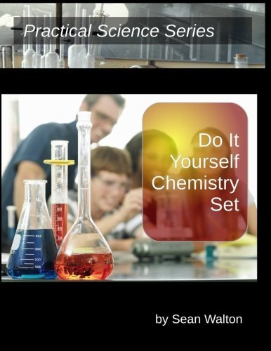 9781507802151: Do It Yourself Chemistry Set (Practical Science Series) (Volume 1)