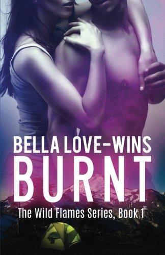 9781507802700: Burnt (The Wild Flames Series) (Volume 1)