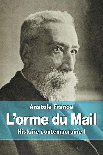 9781507804070: L'orme du Mail: Histoire contemporaine I