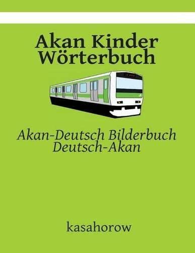 9781507805916: Akan Kinder Wörterbuch: Akan-Deutsch Bilderbuch, Deutsch-Akan (Akan kasahorow) (German Edition)