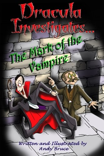 Dracula Investigates the Mark of the Vampire (Volume 3): Andy Bruce