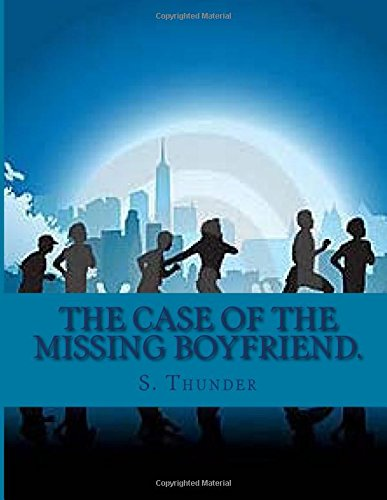 The case of the missing boyfriend. (The Stephanie Rose mysteries) (Volume 1): Thunder, S.