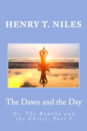 9781507809303: The Dawn and the Day: Or, The Buddha and the Christ, Part I