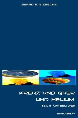 9781507813720: Kreuz und quer und Helium, Teil II: Auf dem Weg