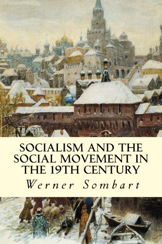 Socialism and the Social Movement in the: Werner Sombart