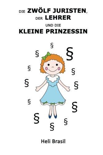 9781507814529: Die zwölf Juristen, der Lehrer und die kleine Prinzessin (German Edition)