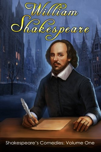 Shakespeare?s Comedies: Volume One: (1. The Two: William Shakespeare
