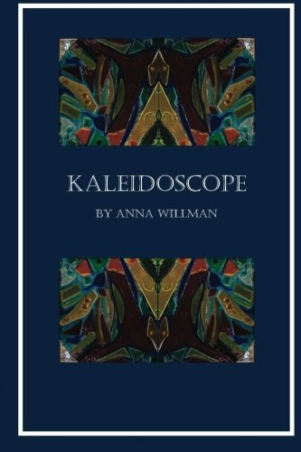 Kaleidoscope: Willman, Anna