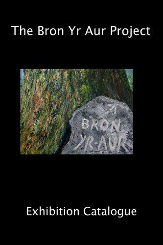 9781507817032: The Bron Yr Aur Project Exhibition Catalogue: Volume 1